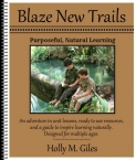 Blaze New Trails - Purposeful Natural Learning