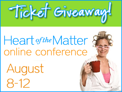 Heart of the Matter Online Conference Ticket Giveaway {Closed}
