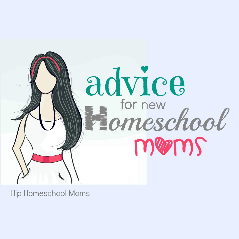 Advice For New Homeschool Moms