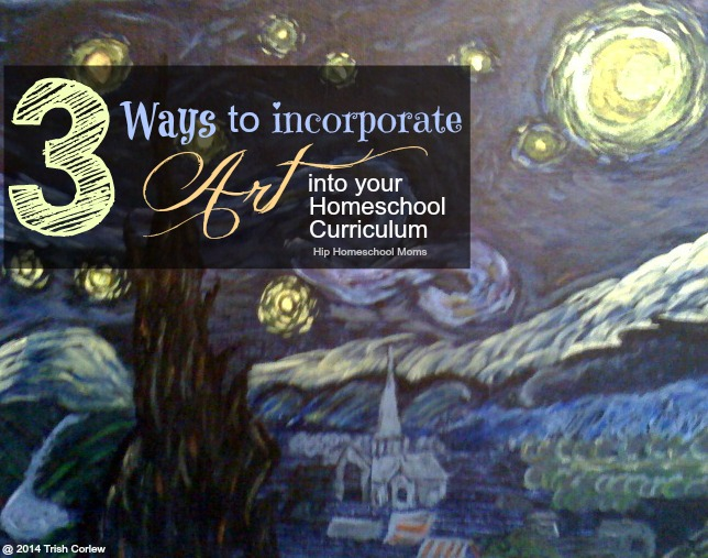 3 ways to incorporate art in your homeschool curriculum
