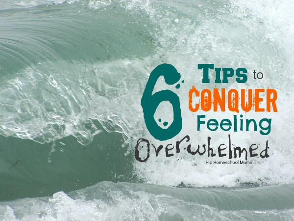 Conquer Feeling Overwhelmed