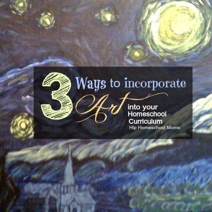 3 Ways To Incorporate Art Into Your Homeschool Curriculum