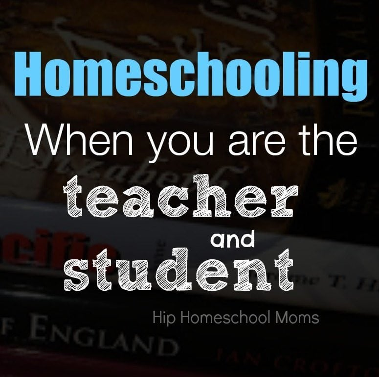 Homeschooling When You Are Teacher and Student
