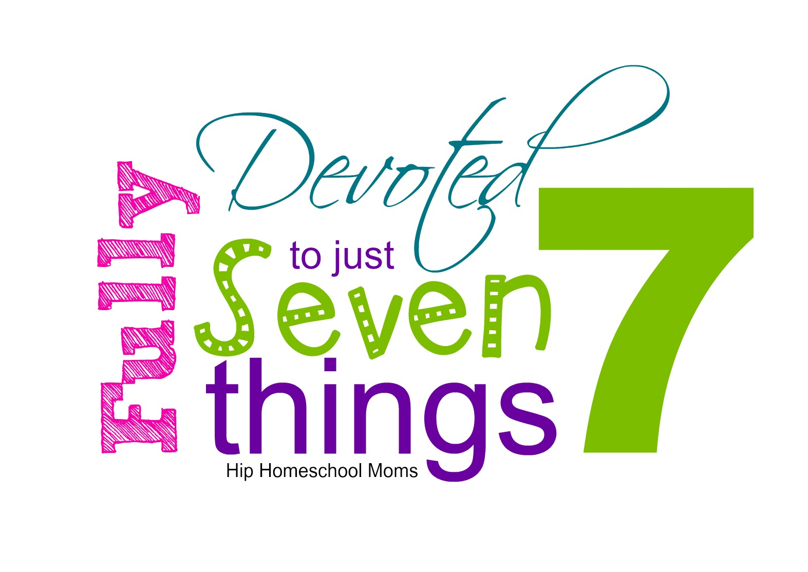 Fully Devoted to Just 7 Things