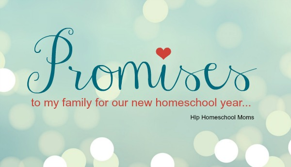 Promises to my family for our new homeschool year
