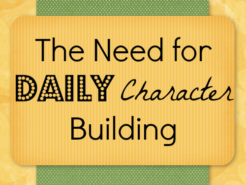 The-Need-for-Daily-Character-Building.png (500×375)