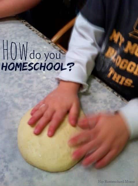 How Do YOU Homeschool?
