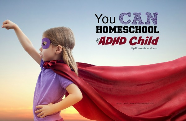 You CAN homeschool an ADHD Child