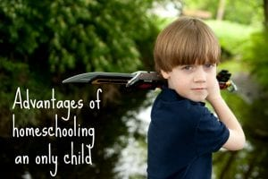 Advantages of homeschooling only child