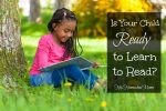 Is Your Child Ready to Learn to Read? These 10 Tips Can Help You Find Out!