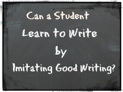 Can a Student Learn to Write by Imitating Good Writing?