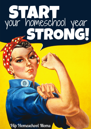 Start the Homeschool Year Strong.