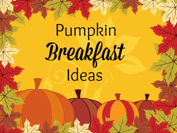 HHM Pumpkin Breakfast Ideas