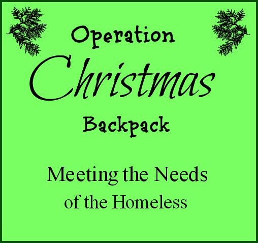 Operation Christmas Backpack ~ Meeting the Needs of the Homeless