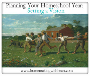 Planning Your Homeschool Year Vision