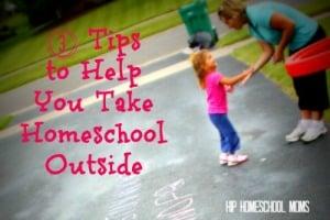 3 Tips to Help You Take Homeschool Outside