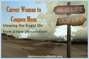 Career Woman to Coupon Mom: Frugal Life from a New Perspective
