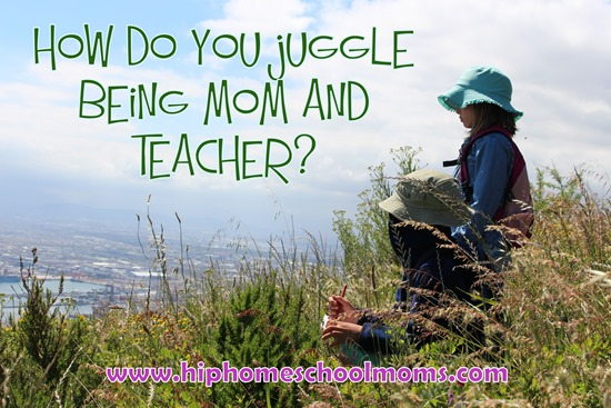 How do you juggle being mom and teacher?