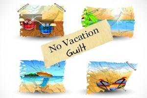 No Vacation Guilt