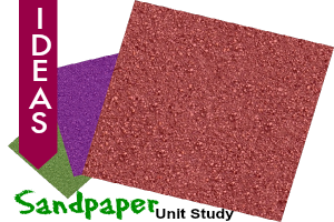 Sandpaper Unit Study Ideas