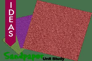Sandpaper Unit Study Ideas