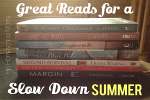 Great Reads for a Slow Down Summer
