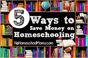 5 ways to save money on homeschooling 300x200