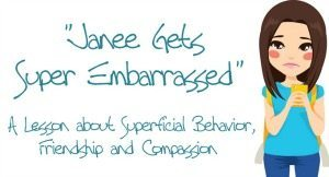 """Janee Gets Super Embarrassed"" – A Lesson about Superficial Behavior"