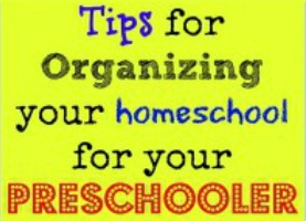 10 Tips for Organizing Your Homeschool Room for Preschoolers