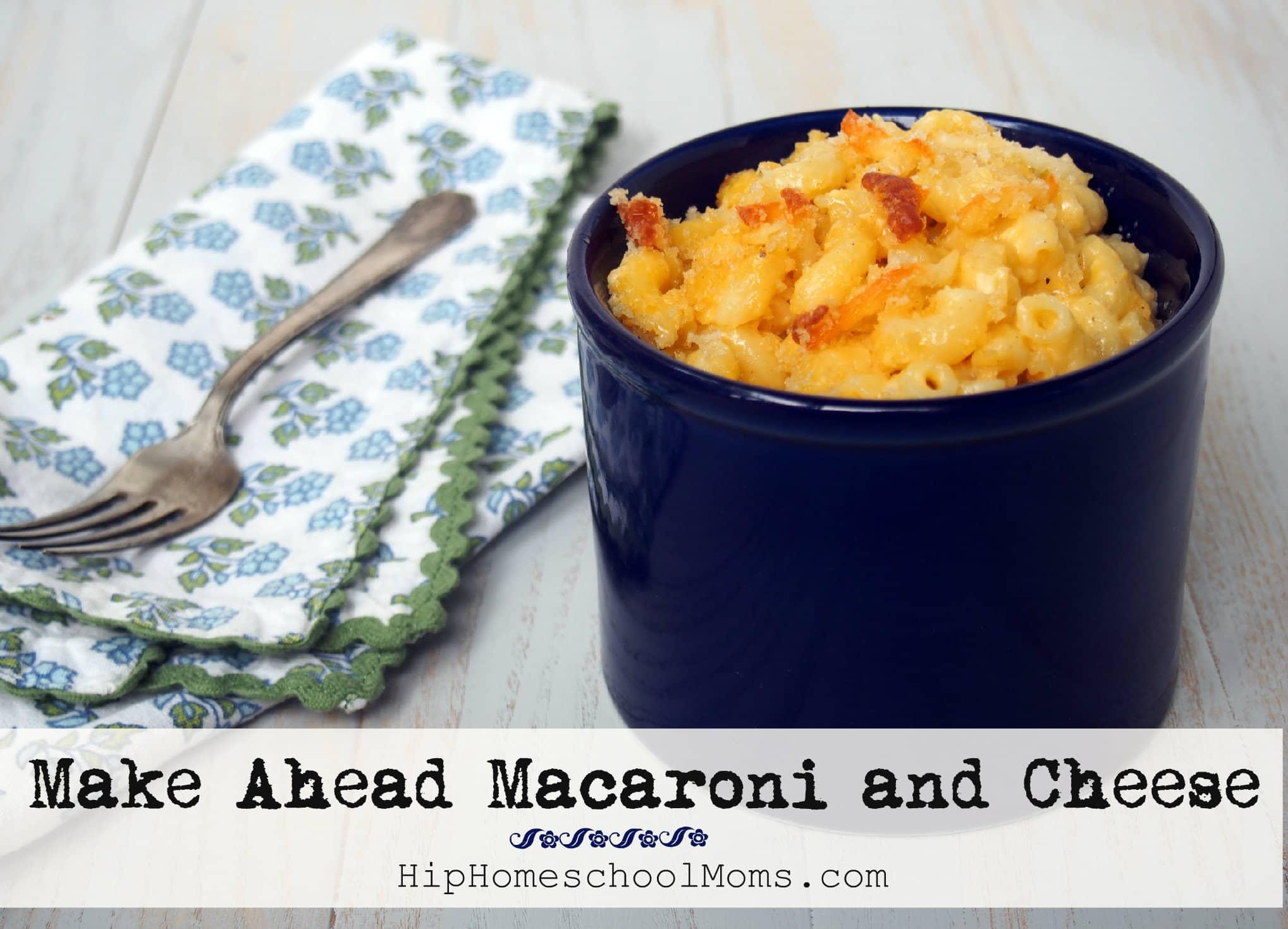 Make Ahead Macaroni and Cheese Recipe