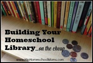 Building Your Homeschool Library on the Cheap
