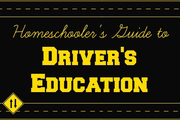 Homeschooler's Guide to Driver's Education