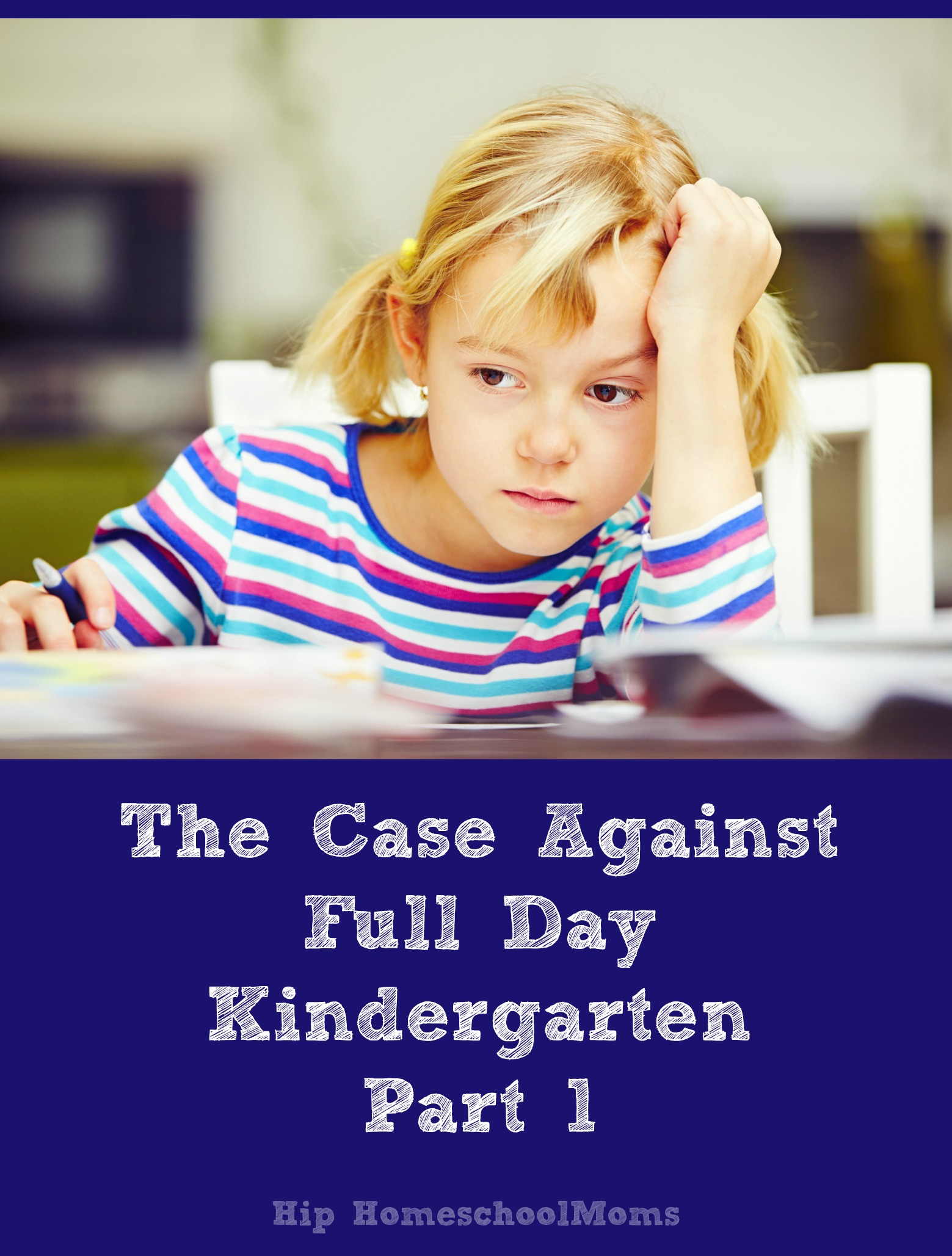 The Case Against Full Day Kindergarten: Part 1