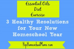A Healthier Homeschool This Year