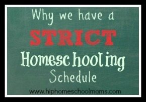 Why We Have a Strict Homeschooling Schedule