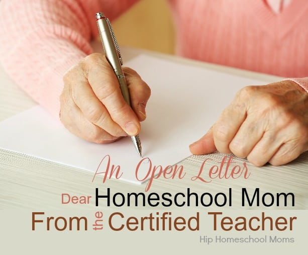 An Open Letter to the Homeschool Mom from the Certified Teacher