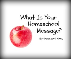 HHM What Is Your Homeschool Message Featured Image