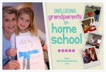 Including Grandparents in Homeschool