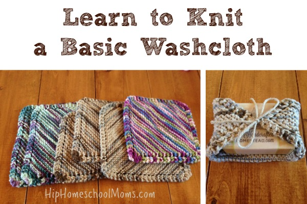 Learn to Knit a Basic Washcloth - Hip Homeschool Moms