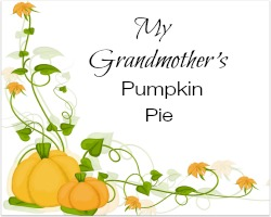 My Grandmother's Pumpkin Pie