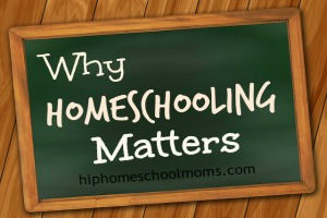Why Homeschooling matters hhm