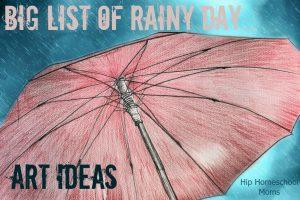 Big List of Rainy Day Art Ideas