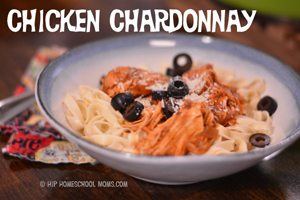 Chicken Chardonnay from Hip Homeschool Moms