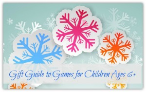 Gift Guide to Games for Children Ages 6+