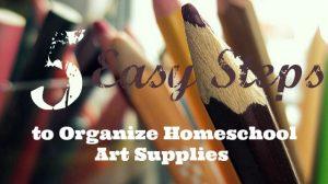 How to Organize Homeschool Art Supplies