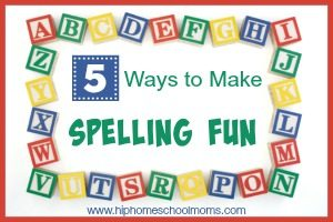 5 Ways to Make Spelling Fun 300x200
