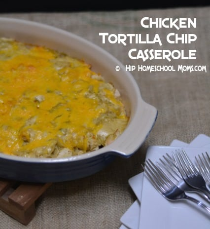 Chicken Tortilla Chip Casserole from Hip Homeschool Moms 2