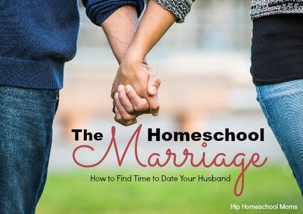 The Homeschool Marriage: How to Find Time to Date Your Husband