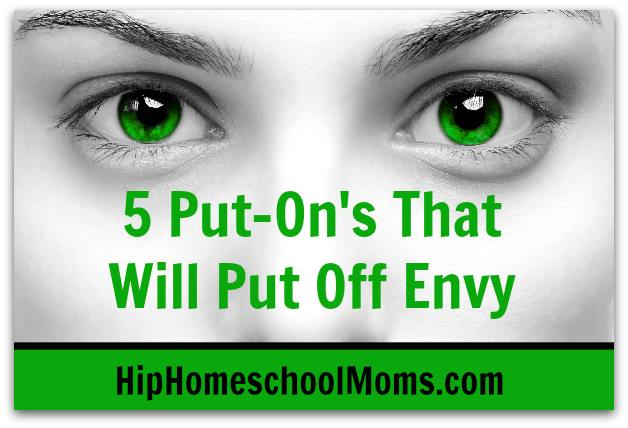 5 Put On's That Will Put Off Envy