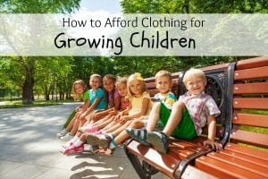 How to Afford Clothing for Growing Children